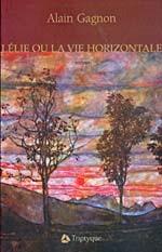 I Lélie ou La vie horizontale